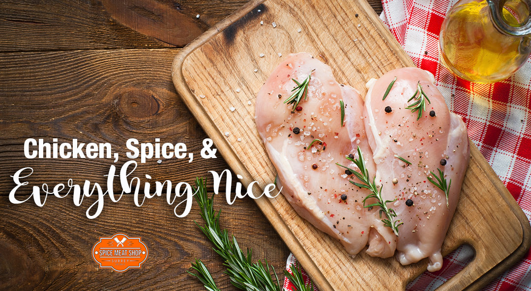 Chicken, Spice, and Everything Nice … for your health!